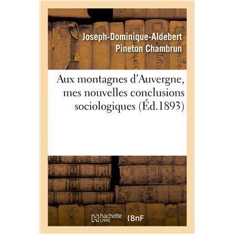 Aux montagnes d'Auvergne, mes nouvelles conclusions sociologiques