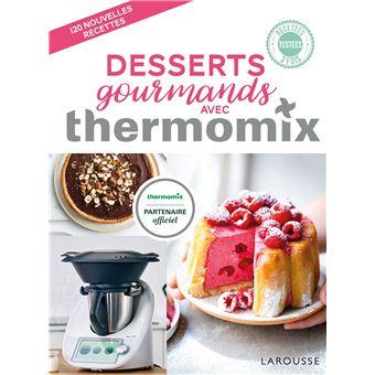 Desserts Gourmands Avec Thermomix Cartonne Berengere Abraham