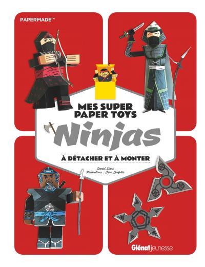 Paper Toys - A détacher et à monter : Mes super Paper Toys Ninjas
