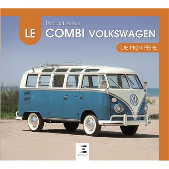 le volkswagen combi reli patrick lesueur achat. Black Bedroom Furniture Sets. Home Design Ideas