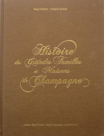 Histoires des grandes familles et maisons de Champagne