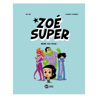 Zoe superZoé Super