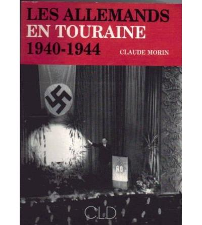 Les Allemands en Touraine 1940-1944