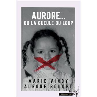 Aurore Ou La Gueule Du Loup