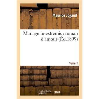 Mariage in-extremis : roman d'amour. tome 1