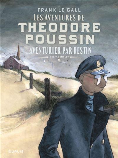Théodore Poussin - Récits complets - Aventurier par destin