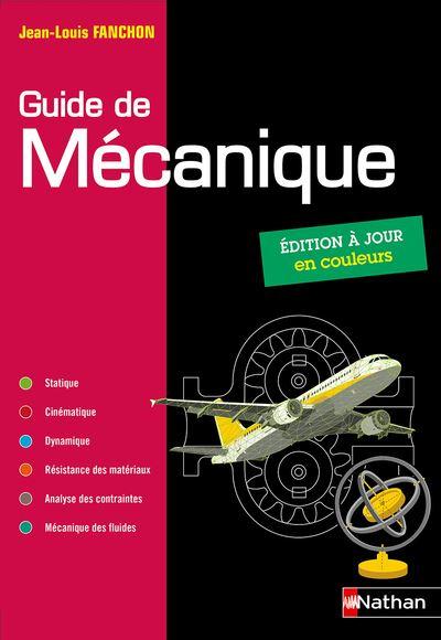 Guide de mécanique BTS - DUT - Licence - Classes prépas PTSI et TSI - Elève - 2019