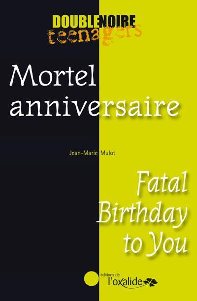 Mortel anniversaire / Fatal birthday