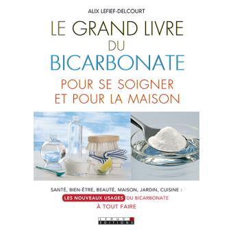 grand livre du bicarbonate pour se soigner et pour la maison sant bien tre beaut maison. Black Bedroom Furniture Sets. Home Design Ideas