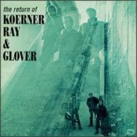 Return of koerner ray and glover