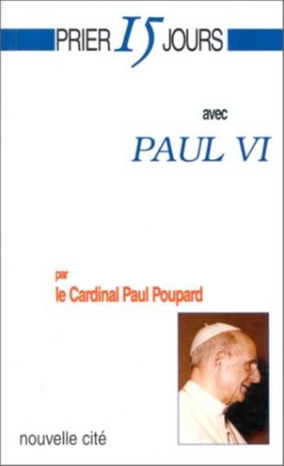 Priez 15 jours avec Paul VI