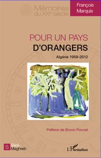 Pour un pays d'orangers : Algérie 1959-2012