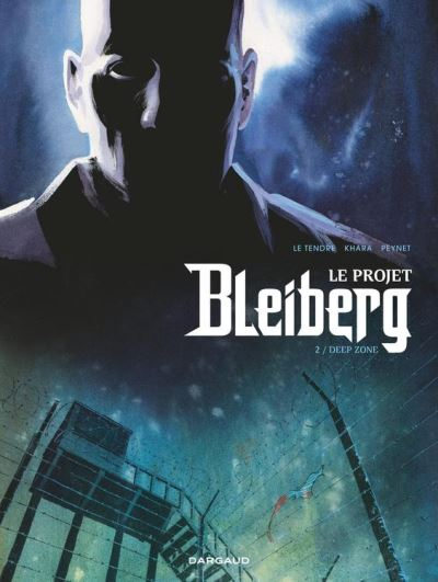 Projet Bleiberg (Le) - Tome 2 - Deep Zone - 9782205170153 - 9,99 €