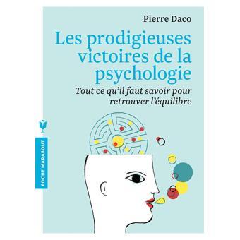 Les Prodigieuses Victoires De La Psychologie Poche Pierre Daco Achat Livre Fnac