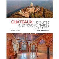 Châteaux insolites & extraordinaires de France - Edition prestige