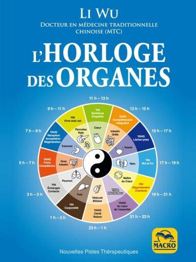 Horloge des Organes - Tirée de la médecine traditionnelle chinoise (MTC) - 9788828502340 - 10,99 €