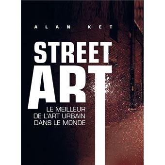 Street Art Le Meilleur De L Art Urbain Dans Le Monde Broche Alan
