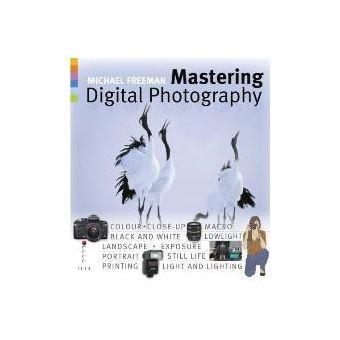 MASTERING DIGITAL PHOTOGRAPHY