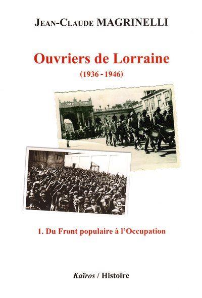 Ouvriers de Lorraine, 1936-1946