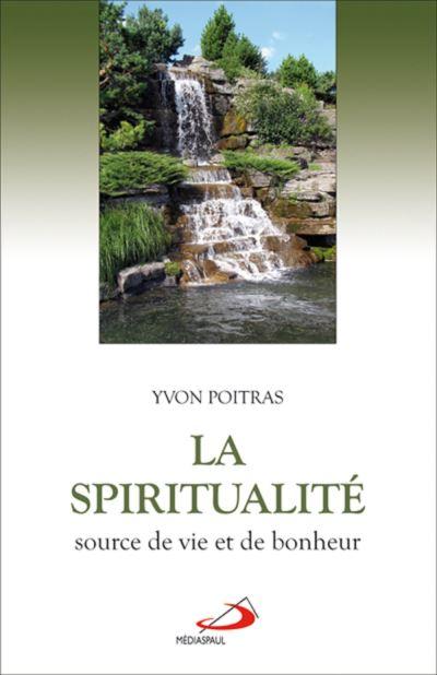 La spiritualite source de vie et de bonheur