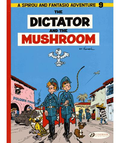 Spirou & Fantasio - tome 9 The Dictator and the Mushroom