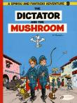 Spirou & Fantasio - tome 9 The Dictator and the Mushroom