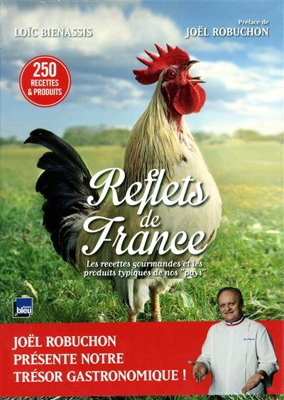 REFLETS DE FRANCE - Le patrimoine culinaire de nos «pays