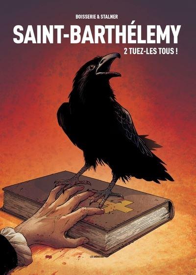 Saint-Barthélemy tome 2 : Tuez-les tous !