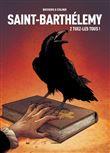 Saint-Barthélémy tome 2 : Tuez-les tous !