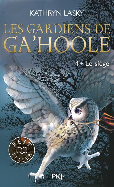 Les gardiens de Ga'Hoole - Tome 4 Tome 4 : Les Gardiens de Ga'Hoole - tome 4 Le Siège