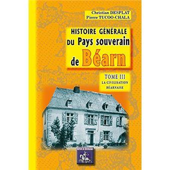 Histoire générale du Béarn souverain