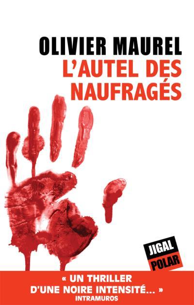 L´autel des naufrages - Olivier Maurel (Auteur)