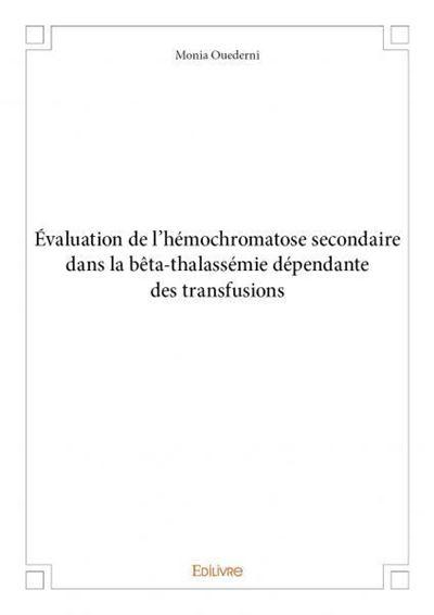 Évaluation de l'hémochromatose secondaire dans la bêta-thalassémie dépendante des transfusions