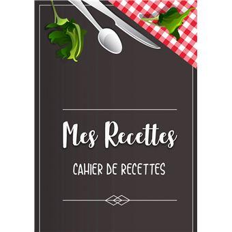 Mes Recettes Favorite Cahier De Recettes Cahier A Completer
