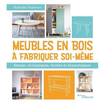 meubles en bois fabriquer soi m me design cologiques broch nathalie boisseau achat. Black Bedroom Furniture Sets. Home Design Ideas