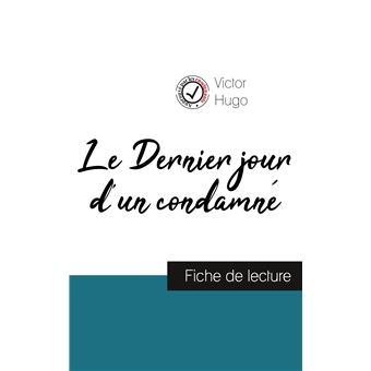 Le Dernier jour d'un condamné de Victor Hugo (fiche de lecture et analyse complète de l'œuvre)