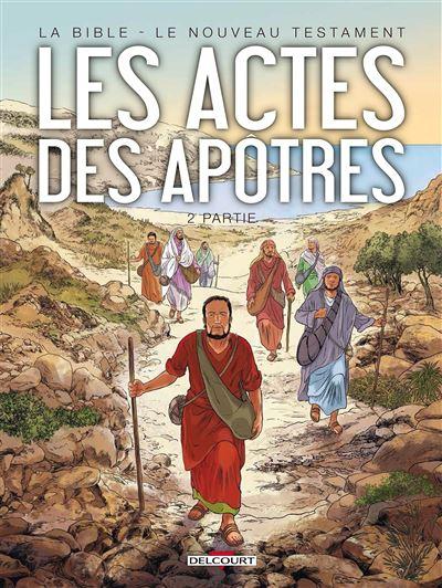 La Bible - Le Nouveau Testament - Les Actes des Apôtres