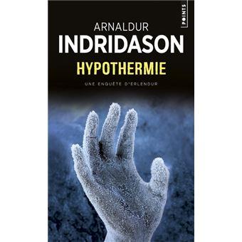 Une enquête du commissaire Erlendur SveinssonHypothermie