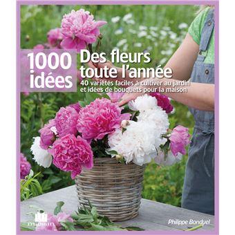 des fleurs toute l 39 ann e 40 vari t s faciles cultiver au jardin et id es de bouquets pour la. Black Bedroom Furniture Sets. Home Design Ideas