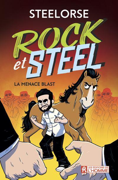 Rock et Steel - La menace Blast