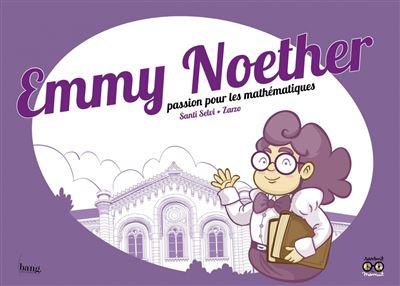 Emmy Noether - Passion pour les mathématiques
