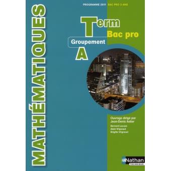 Mathématiques terminale bac pro - Groupement A - livre élève 2011