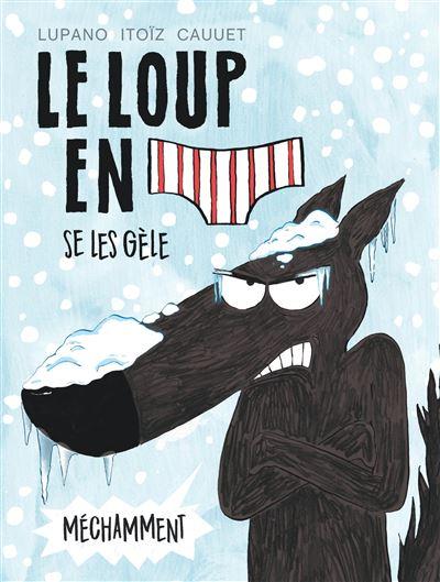 Le Loup en slip - Le Loup en slip se les gèle méchamment