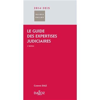 Le guide des expertises judiciaires édition 2009-2010 - Corinne Diaz