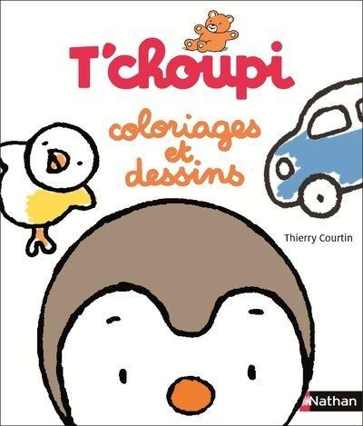 T Choupi T Choupi Coloriages Et Dessins Thierry Courtin Broche Achat Livre Fnac