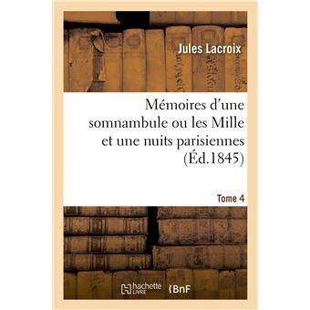 Mémoires d'une somnambule ou les Mille et une nuits parisiennes