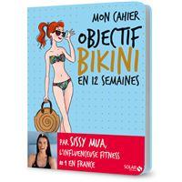Mon cahier Objectif bikini en 12 semaines