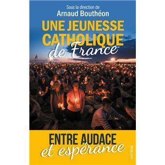 Une jeunesse catholique de France, entre audace et espérance