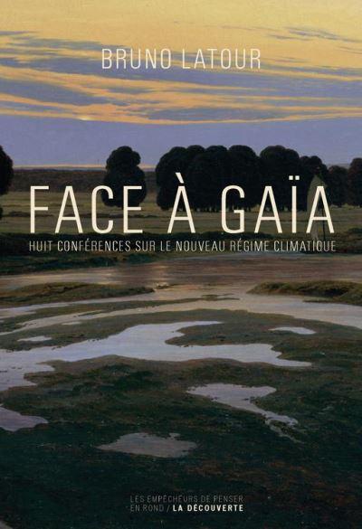 Face à Gaïa - Huit conférences sur le nouveau régime climatique - 9782359251272 - 14,99 €