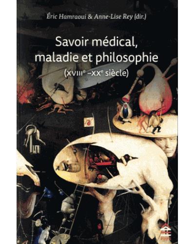 Savoir medical maladie et philosophie xviii xx e siecles